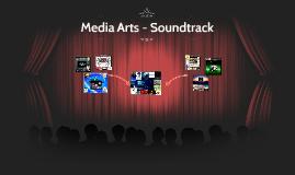 Media Arts - Soundtrack