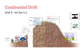 Int Sci 1.1 - Unit 5 - Continental Drift