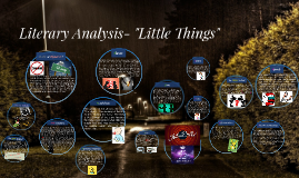 """Copy of Literary Analysis- """"Little Things"""" by Raymond Carver"""