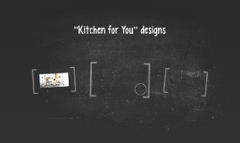 ''Kitchen for You'' designs