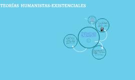 TEORÍAS HUMANISTA-EXISTENCIALES