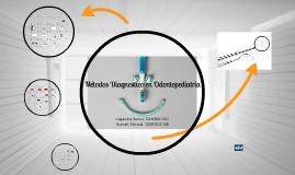 Copy of Metodos de Diagnostico en Odontopediatria