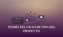TEORIA DEL CICLO DE LA VIDA DEL PRODUCTO