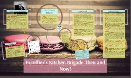 Escoffier's Kitchen Brigade Then and Now!