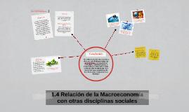 Copy of 1.4 Relación de la Macroeconomía con otras disciplinas socia