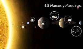 4.5 Marcos y Maquinas.