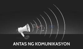 Copy of ANTAS NG KOMUNIKASYON
