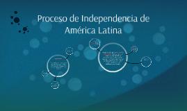 Proceso de Independencia de America Latina