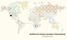 Análisis del entorno nacional e internacional