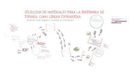 Selección de materiales para la enseñanza de Español como lengua extranjera