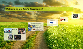 Welcome to Ms. Tate's Classroom : )