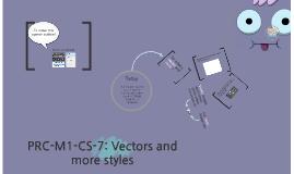 PRC-M1-CS-7: Vectors & More Styles