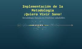 Impletación Metodología ¡Quiero Vivir Sano!