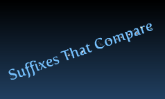 Suffixes That Compare