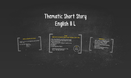Thematic Short Story