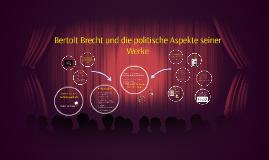 Bertolt Brecht und die politische Aspekte seiner Werke