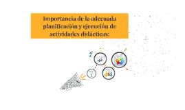 Importancia de la adecuada planificación y ejecución de acti