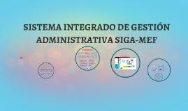 Copy of SISTEMA INTEGRADO DE GESTIÓN ADMINISTRATIVA SIGA-MEF