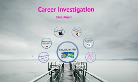 Career Investigation by Shaz Ansari on Prezi