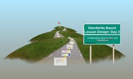 Standards-Based Lesson Design: Day 2