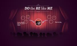 DO the RE like ME