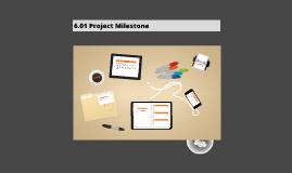 6.01 Project Milestone
