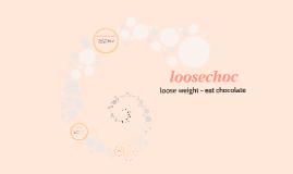 loosechoc