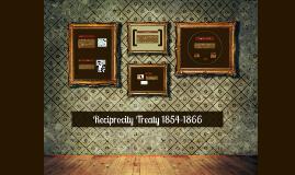 Reciprocity Treaty- 1854