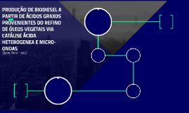 PRODUÇÃO DE BIODIESEL A PARTIR DE ÁCIDOS GRAXOS PROVENIENTES