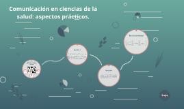 Comunicación en la ciencias de la salud: aspectos prácticos.