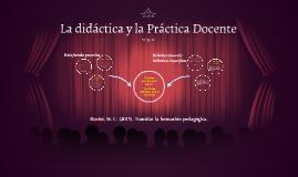 La didáctica y la Práctica Docente