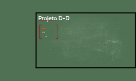 Projeto D+D