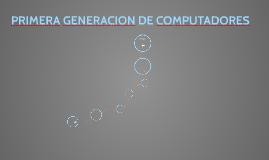 PRIMERA GENERACION DE COMPUTADORES