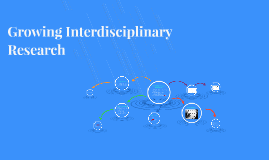 Growing Interdisciplinary Research