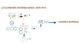 LA ECONOMÍA INTERNACIONAL 1870-1914