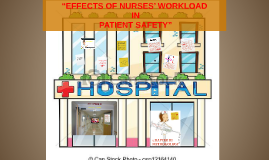 """EFFECTS OF NURSES' WORKLOAD"