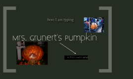 Mrs. Grunert's Pumpkin