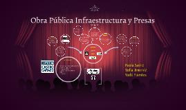 Obra Pública Infraestructura y Presas