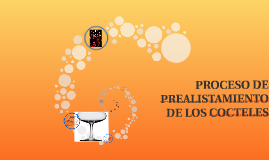 PROCESO DE PREALISTAMIENTO DE LOS COCTELES