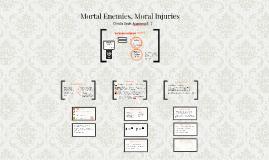 Mortal Enemies, Moral Injuries