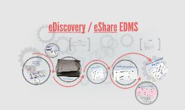 eDiscovery/eShare EDMS