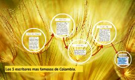 Copy of Los 10 escritores mas famosos de Colombia.