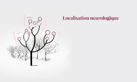 Localisation neurologique