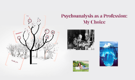 Psychoanalysis as a Profession: My Choice