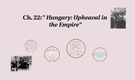 """ Hungary: Upheaval in the Empire"""