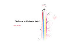 Copy of Copy of Welcome to 8th Grade Math
