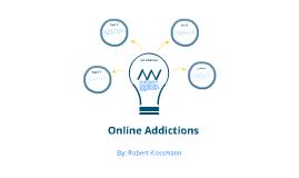 Online Addictions: A serious matter