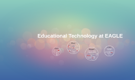 Educational Technology at EAGLE