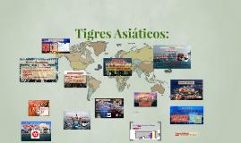 Copy of Tigres Asiáticos