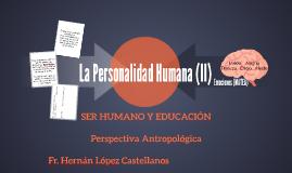 La personalidad Humana (II)